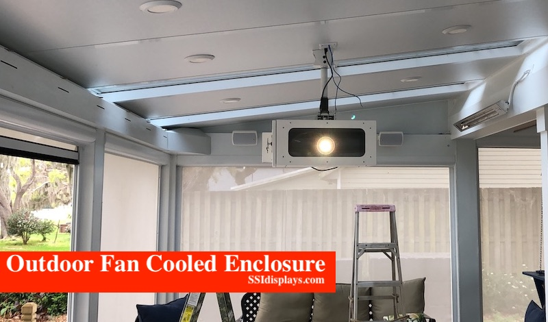 Fan Cooled Projector Enclosure - Covered Patio Outside